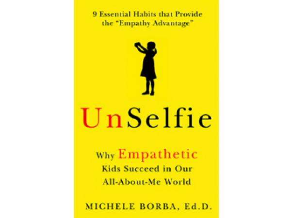 UnSelfie: Why Empathetic Kids Succeed in Our All-About-Me World - Webinar