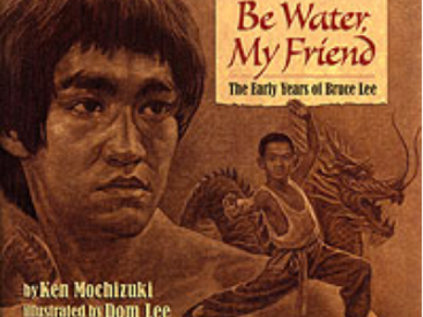 Be Water, My Friend: Bruce Lee - Teacher's Guide