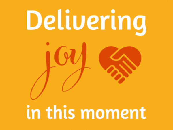 Delivering Joy in this Moment