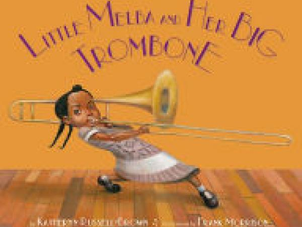 Little Melba and Her Big Trombone: Discussion Guide