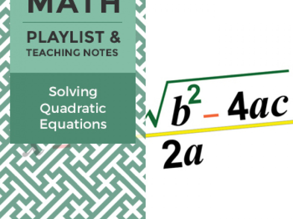 High School Algebra Playlist: Solving Quadratic Equations