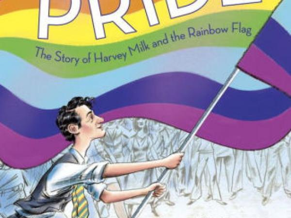 Pride: The Story of Harvey Milk and the Rainbow Flag (Book Discussion Guide)